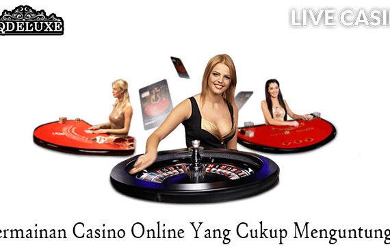 3 Permainan Casino Online Yang Cukup Menguntungkan