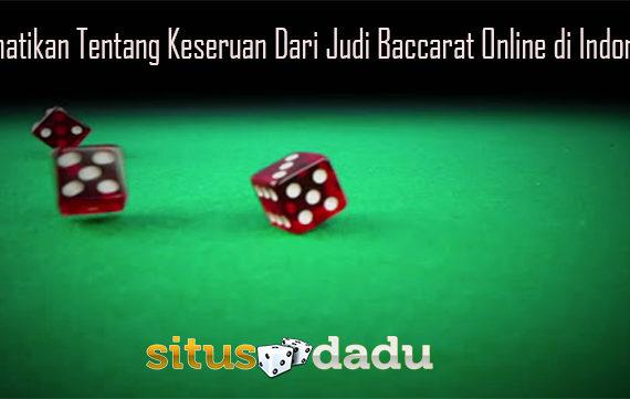 Perhatikan Tentang Keseruan Dari Judi Baccarat Online di Indonesia